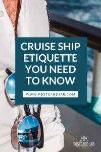 cruise ship etiquette you need to know