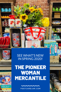 Spring 2020 at the Pioneer Woman Merdcantile